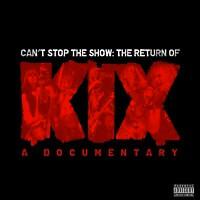 Kix - Can't Stop The Show: The Return Of Kix (CD & DVD)
