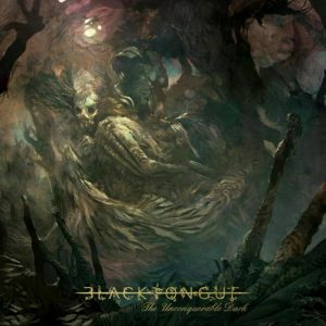 Black Tongue - The Unconquerable Dark (LP & CD)