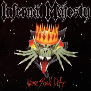 Infernal Majesty - None Shall Defy (Blood Red LP)
