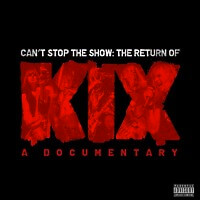 Kix - Can't Stop The Show: The Return Of Kix (CD & DVD)