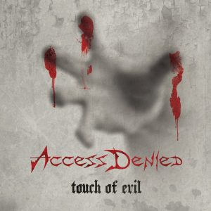 Access Denied ‎– Touch Of Evil (Jewel Case CD)