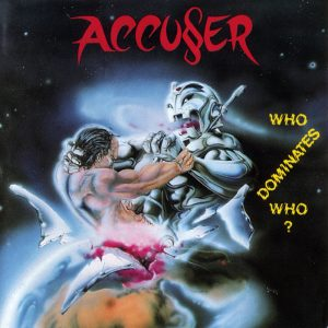 Accuser - Who Dominates Who (LP)