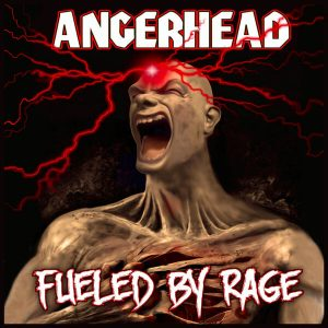 Angerhead - Fueled By Rage (LP)