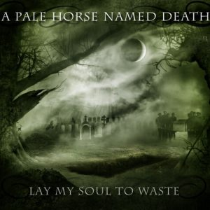 A Pale Horse Named Death - Lay My Soul To Waste (Digipack CD)