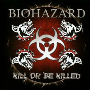 Biohazard - Kill Or Be Killed (Jewel Case CD)