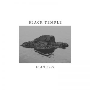 Black Temple - It All Ends (LP & CD)