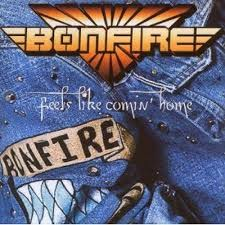 Bonfire - Feels Like Comin' Home