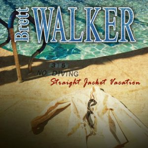 Brett Walker - Straight Jacket Vacation (Jewel Case CD)