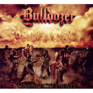 Bulldozer - Unexpected Fate (Digipack CD)