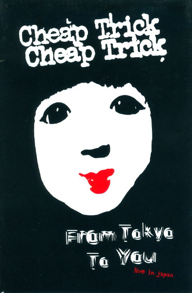 Cheap Trick From Tokyo To You Live In Japan Special One