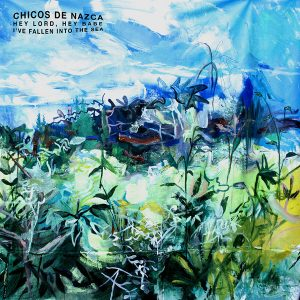 "Chicos De Nazca - Hey Lord, Hey Babe / I've Fallen Into The Sea (Yellow 7"" Single)"
