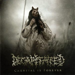 Decapitated - Carnival Is Forever (Jewel Case CD)
