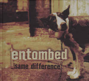 Entombed - Same Difference (Double CD)