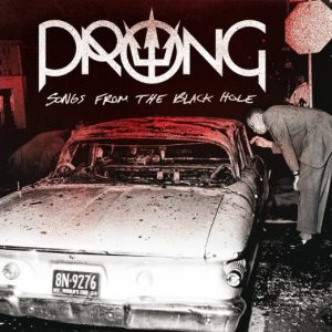 Prong - Songs From The Black Hole (LP & CD)