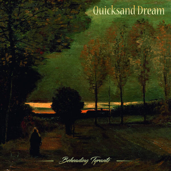 Quicksand Dream - Beheading Tyrants (Jewel Case CD)
