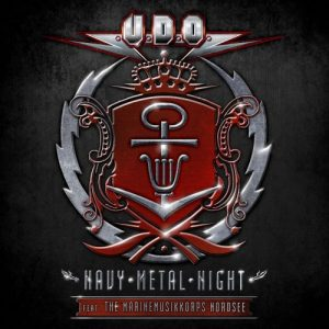 U.D.O. - Navy Metal Night - (Feat. The Marinemusikkorps Nordsee) (Digipack Double CD & DVD)